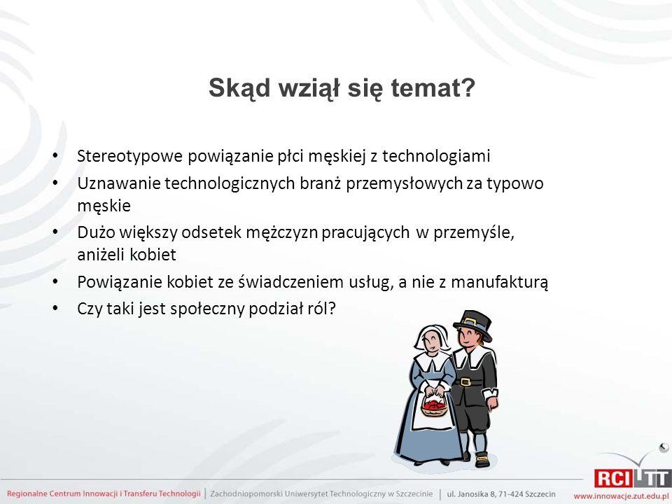 Skąd wziął się temat Stereotypowe powiązanie płci męskiej z technologiami. Uznawanie technologicznych branż przemysłowych za typowo męskie.