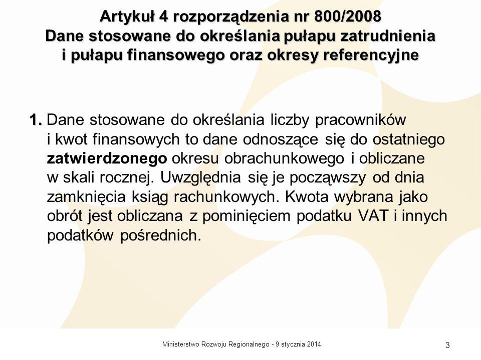 Artykuł 4 rozporządzenia nr 800/2008 Dane stosowane do określania pułapu zatrudnienia i pułapu finansowego oraz okresy referencyjne