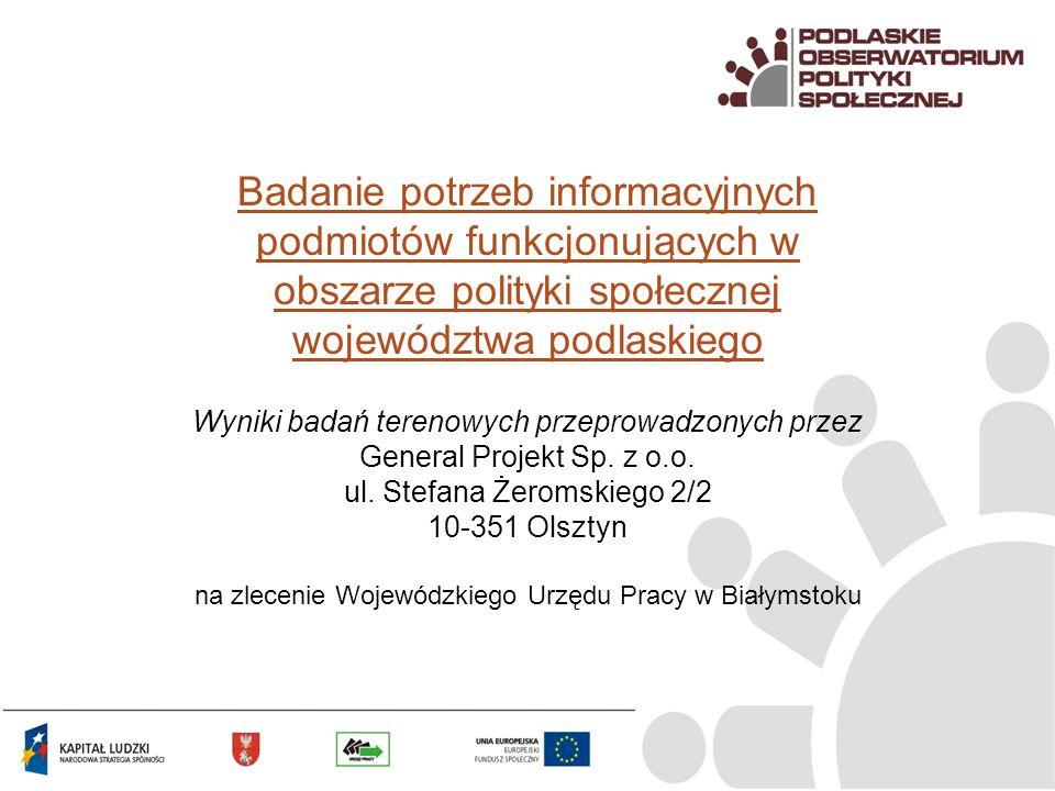 Badanie potrzeb informacyjnych podmiotów funkcjonujących w obszarze polityki społecznej województwa podlaskiego