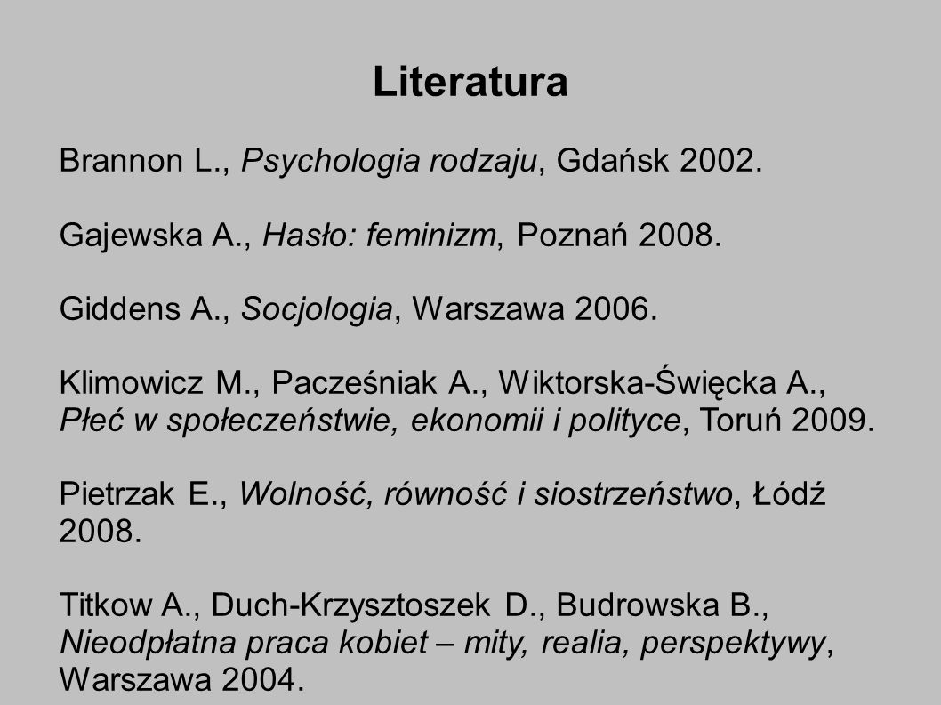 Literatura Brannon L., Psychologia rodzaju, Gdańsk 2002.