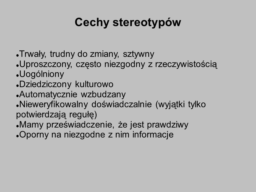 Cechy stereotypów Trwały, trudny do zmiany, sztywny