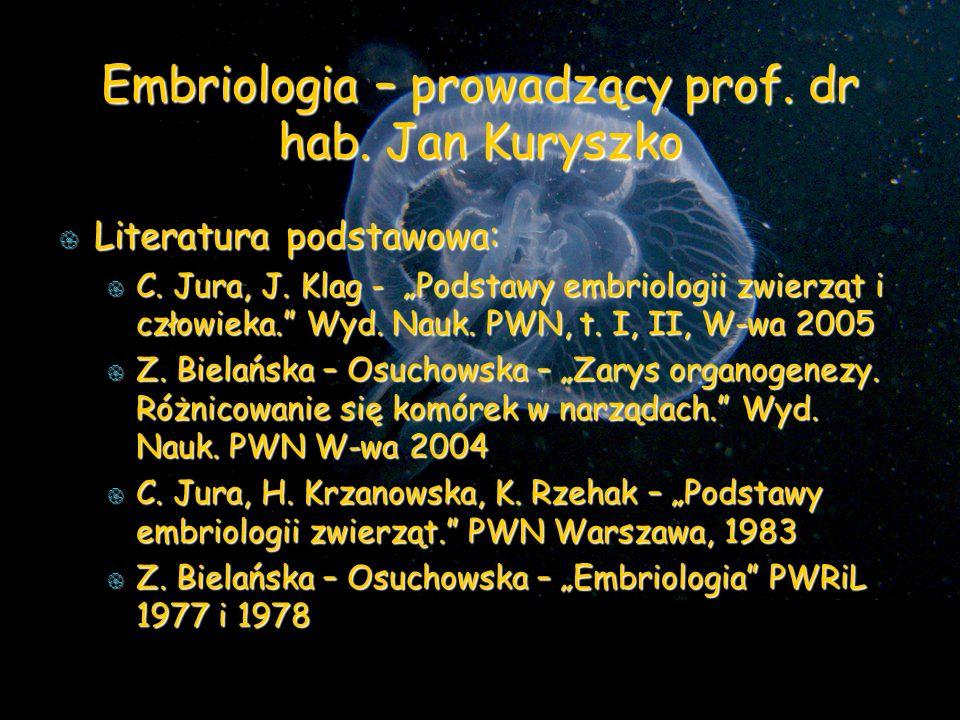 Embriologia – prowadzący prof. dr hab. Jan Kuryszko