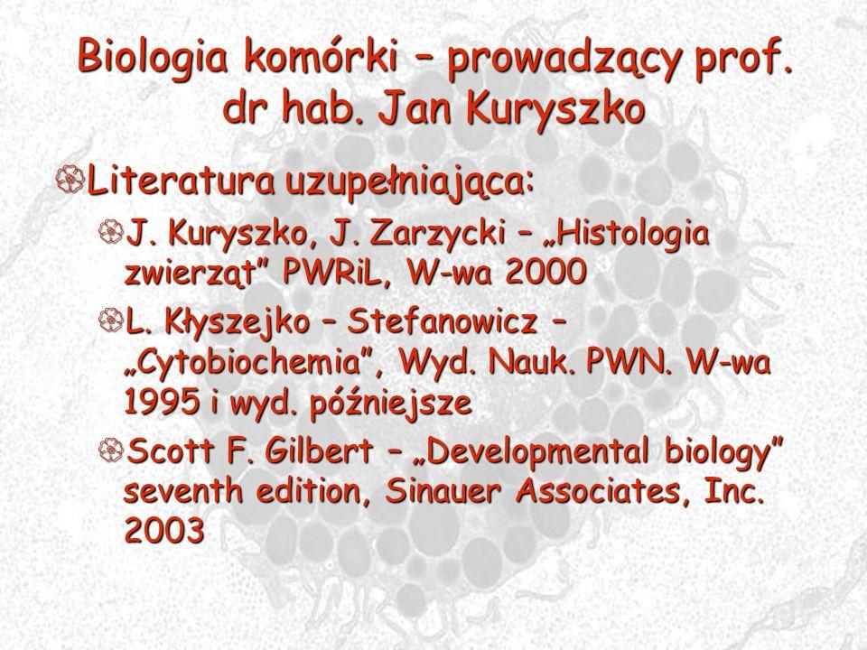 Biologia komórki – prowadzący prof. dr hab. Jan Kuryszko