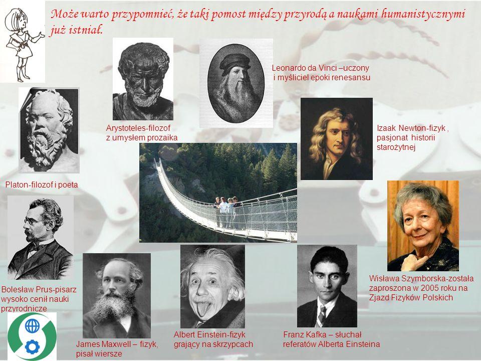 Może warto przypomnieć, że taki pomost między przyrodą a naukami humanistycznymi już istniał.