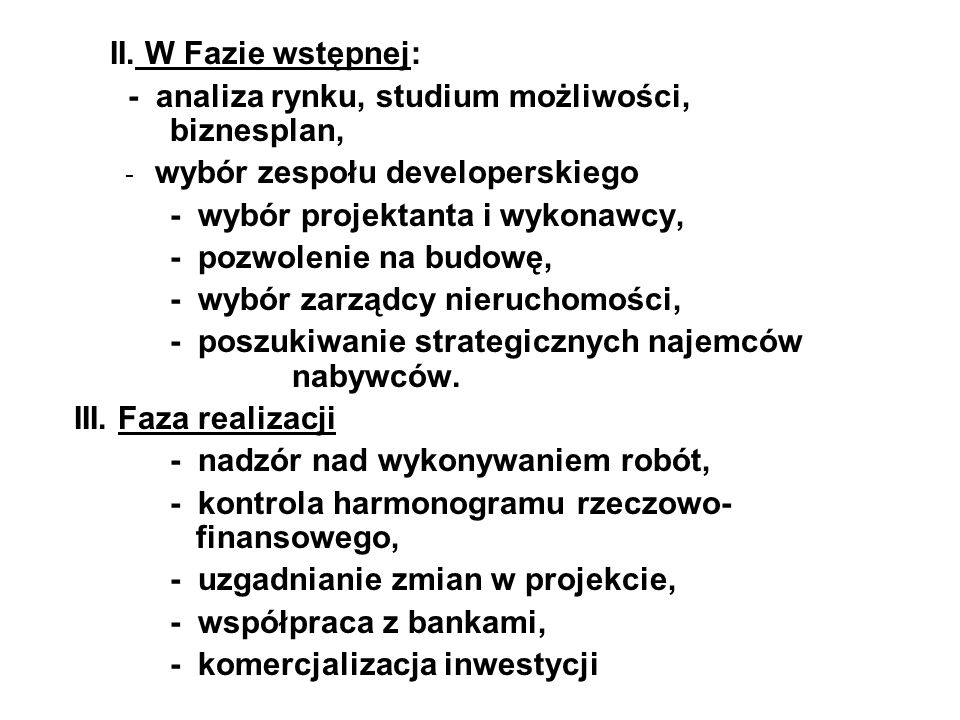 - analiza rynku, studium możliwości, biznesplan,