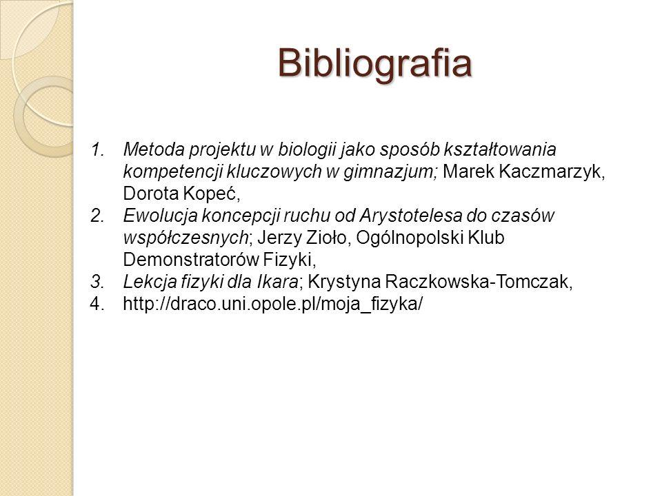 Bibliografia Metoda projektu w biologii jako sposób kształtowania kompetencji kluczowych w gimnazjum; Marek Kaczmarzyk, Dorota Kopeć,