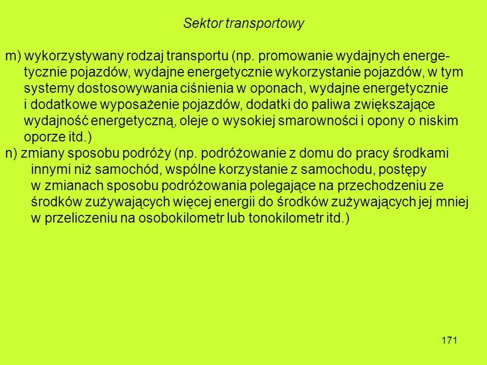 Sektor transportowy m) wykorzystywany rodzaj transportu (np. promowanie wydajnych energe-