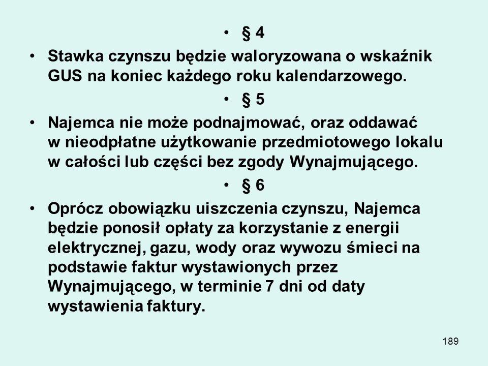 § 4 Stawka czynszu będzie waloryzowana o wskaźnik GUS na koniec każdego roku kalendarzowego. § 5.