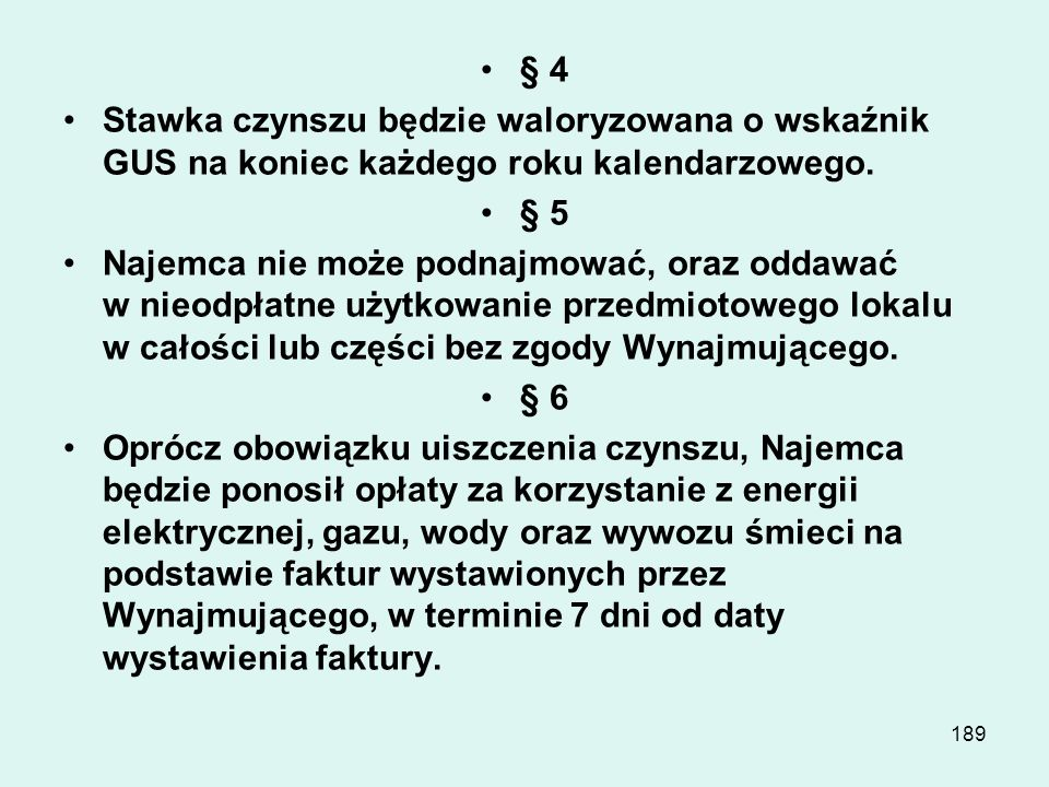 § 4Stawka czynszu będzie waloryzowana o wskaźnik GUS na koniec każdego roku kalendarzowego. § 5.