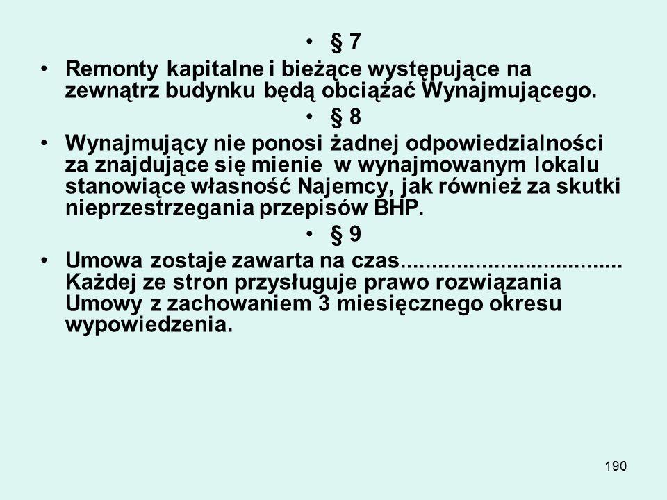 § 7 Remonty kapitalne i bieżące występujące na zewnątrz budynku będą obciążać Wynajmującego. § 8.