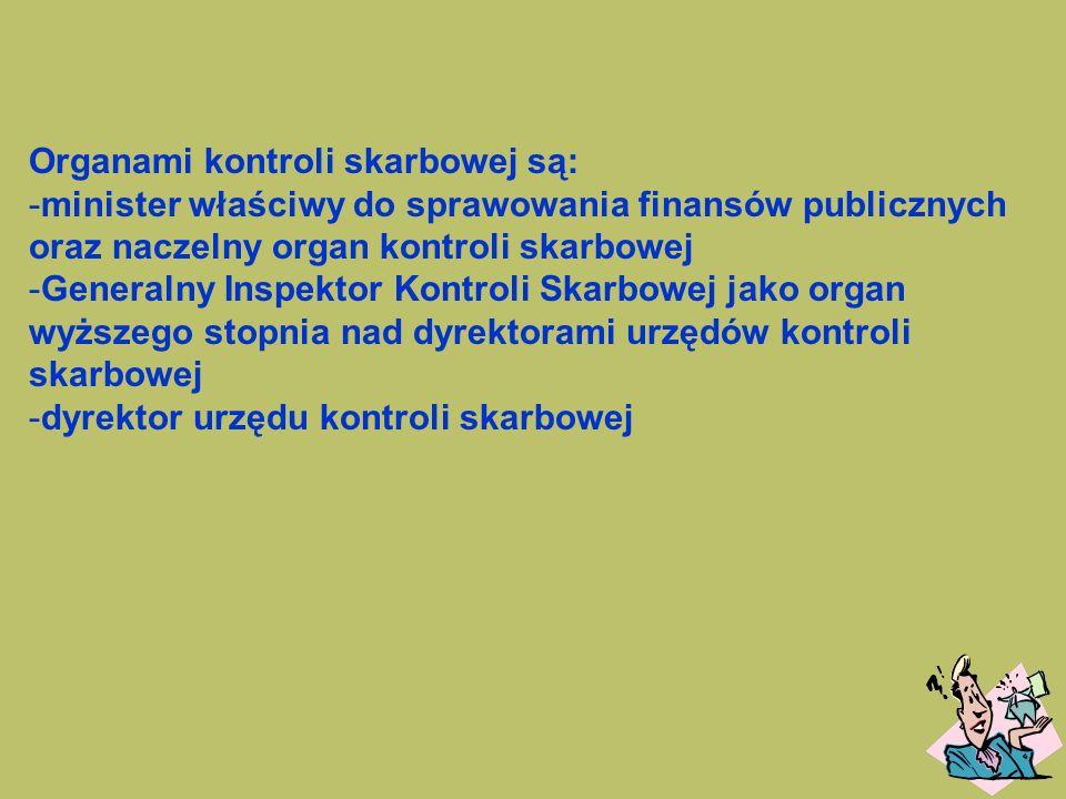 Organami kontroli skarbowej są:
