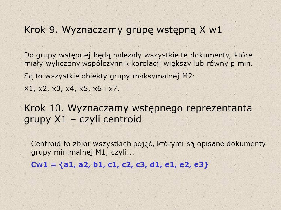Krok 9. Wyznaczamy grupę wstępną X w1