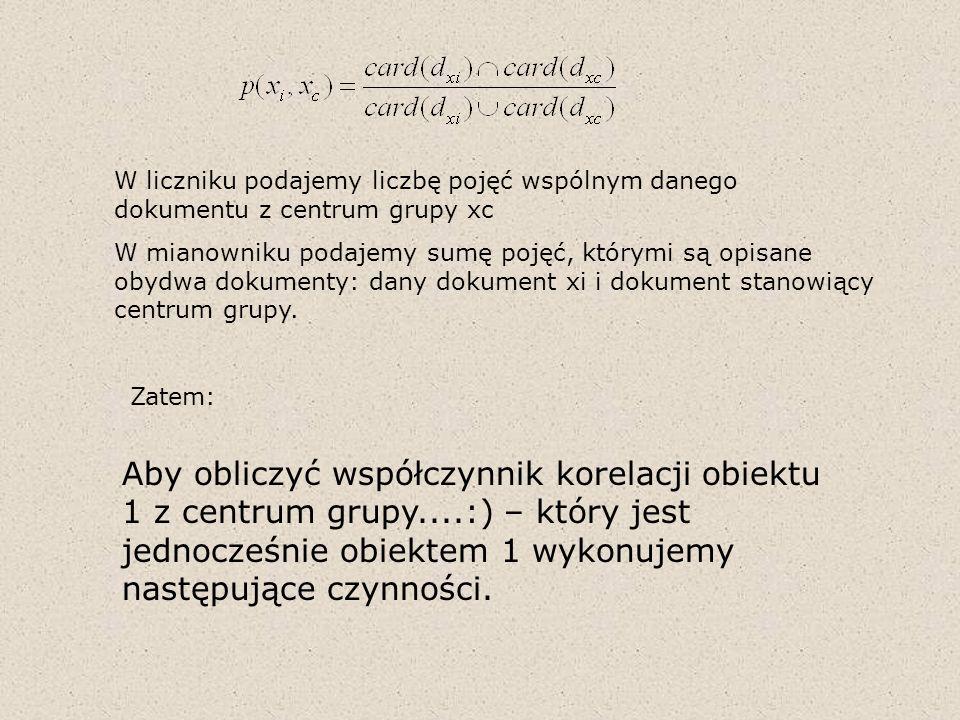 W liczniku podajemy liczbę pojęć wspólnym danego dokumentu z centrum grupy xc