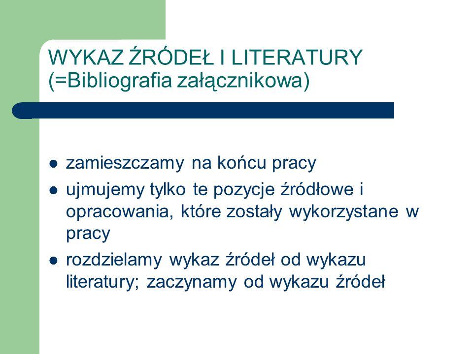 WYKAZ ŹRÓDEŁ I LITERATURY (=Bibliografia załącznikowa)