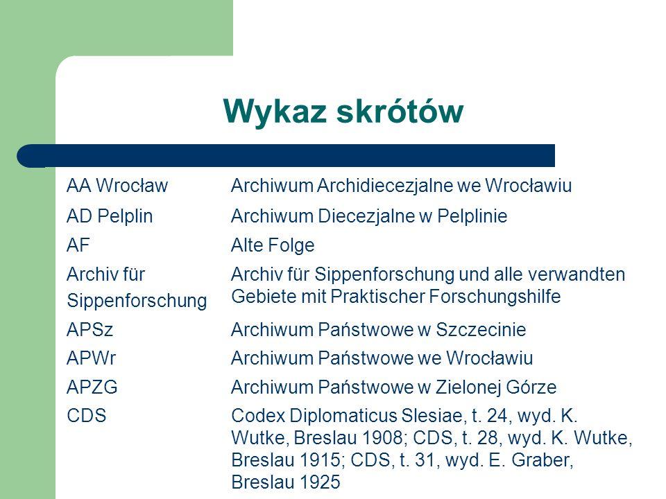 Wykaz skrótów AA Wrocław Archiwum Archidiecezjalne we Wrocławiu