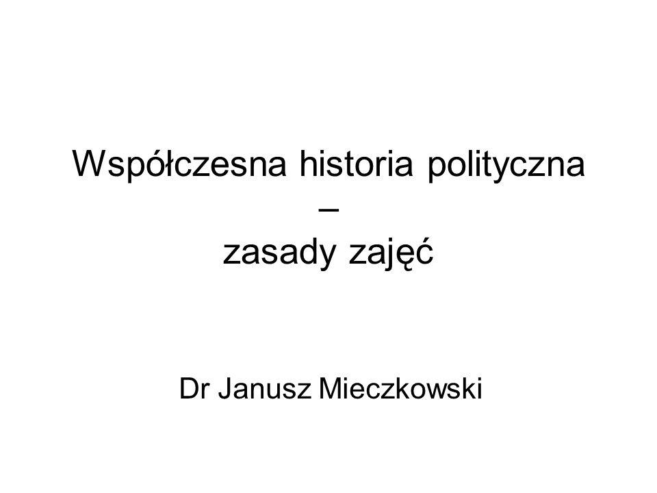 Współczesna historia polityczna – zasady zajęć