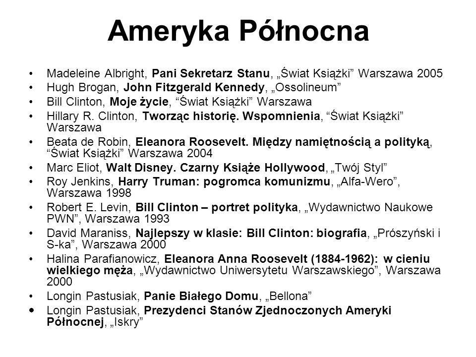 """Ameryka Północna Madeleine Albright, Pani Sekretarz Stanu, """"Świat Książki Warszawa 2005. Hugh Brogan, John Fitzgerald Kennedy, """"Ossolineum"""