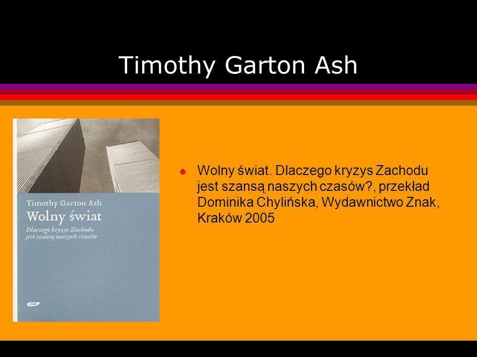 Timothy Garton Ash Wolny świat.