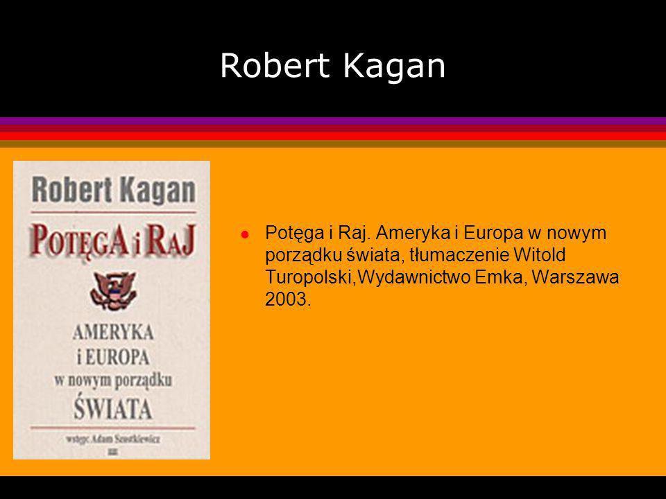 Robert Kagan Potęga i Raj.