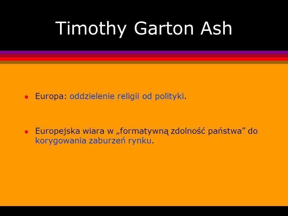 Timothy Garton Ash Europa: oddzielenie religii od polityki.