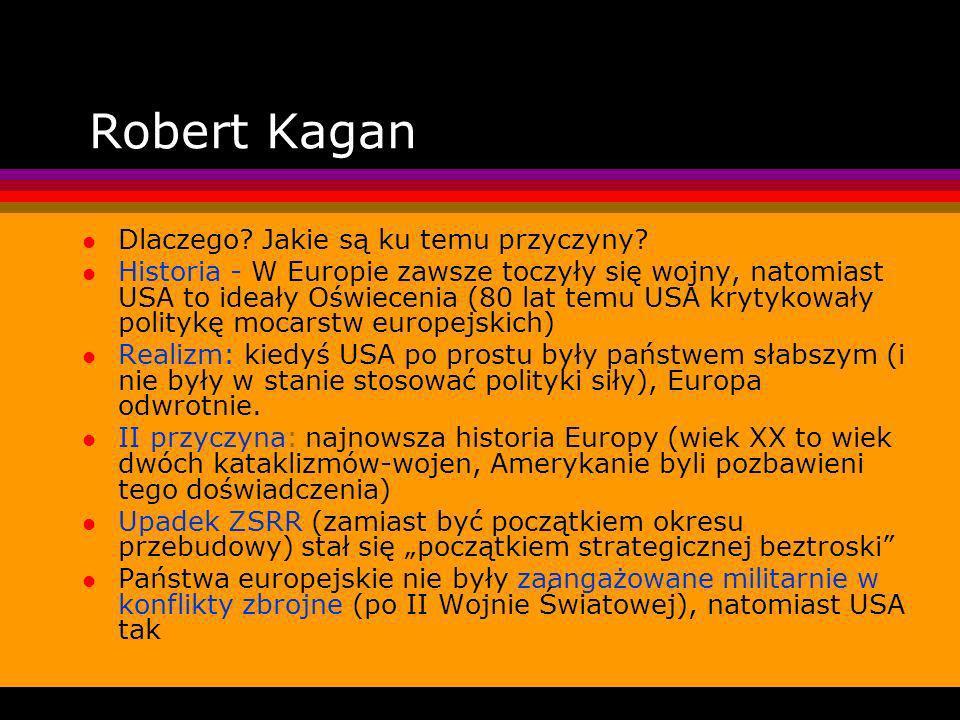 Robert Kagan Dlaczego Jakie są ku temu przyczyny