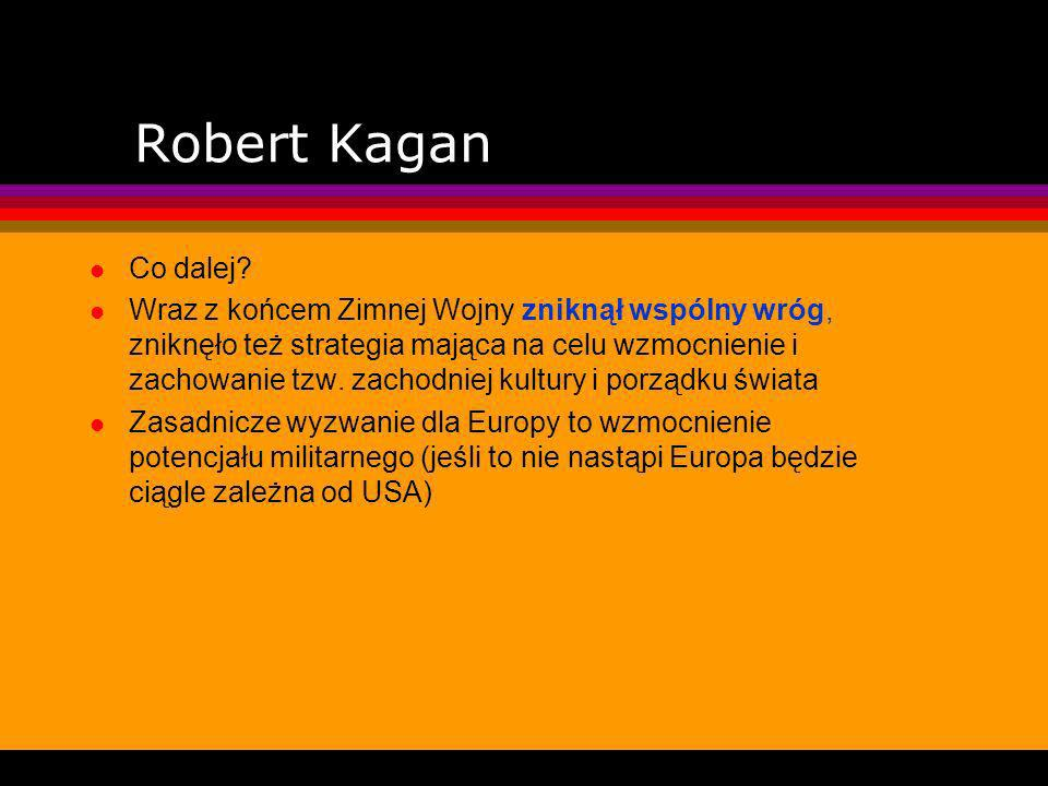 Robert Kagan Co dalej