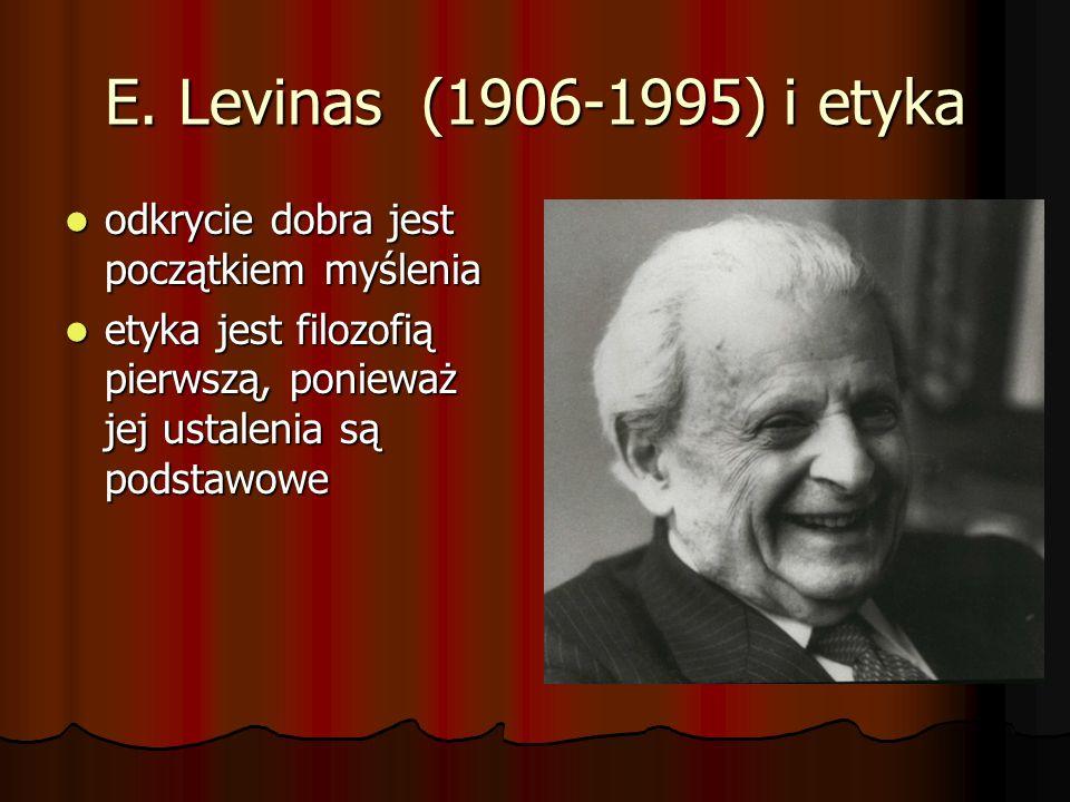 E. Levinas (1906-1995) i etyka odkrycie dobra jest początkiem myślenia