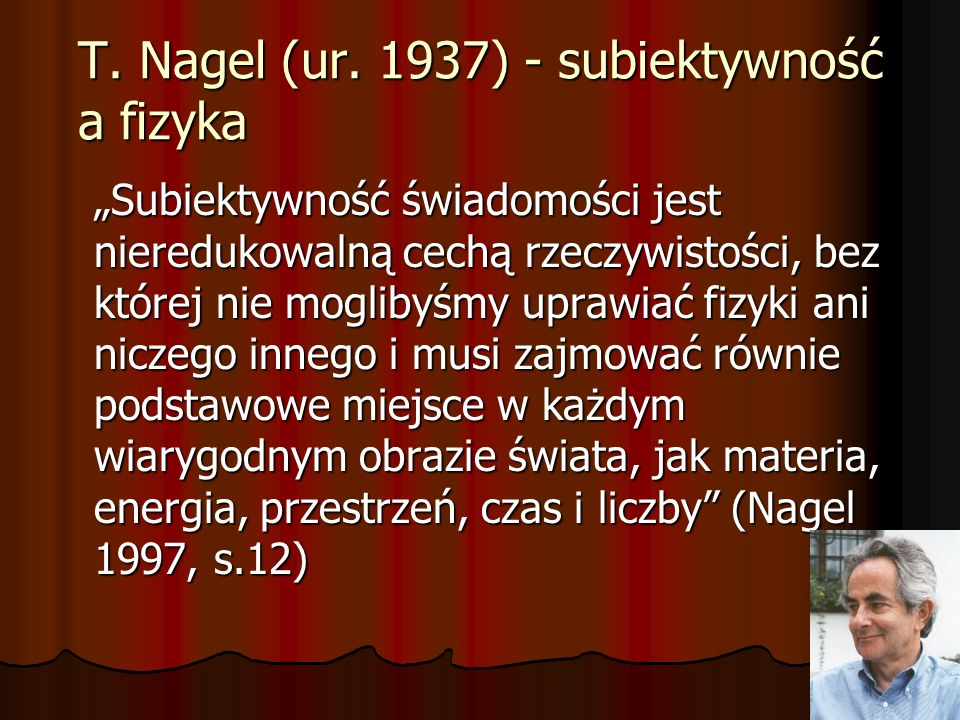 T. Nagel (ur. 1937) - subiektywność a fizyka