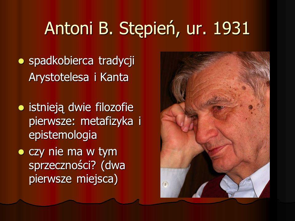 Antoni B. Stępień, ur. 1931 spadkobierca tradycji Arystotelesa i Kanta