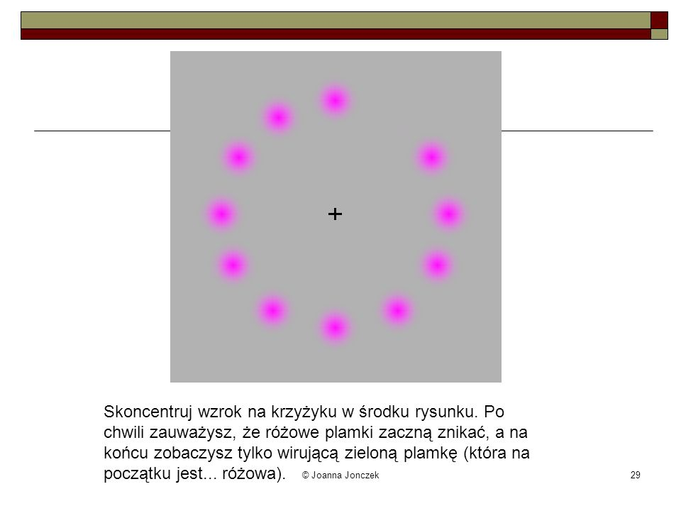 Skoncentruj wzrok na krzyżyku w środku rysunku