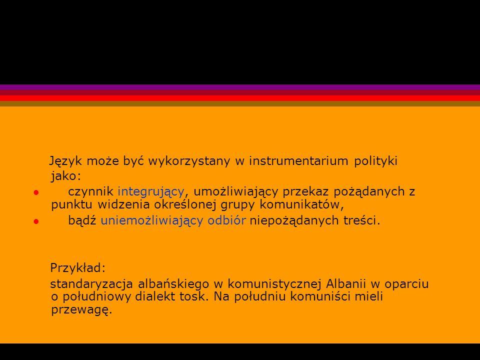 Język może być wykorzystany w instrumentarium polityki jako: