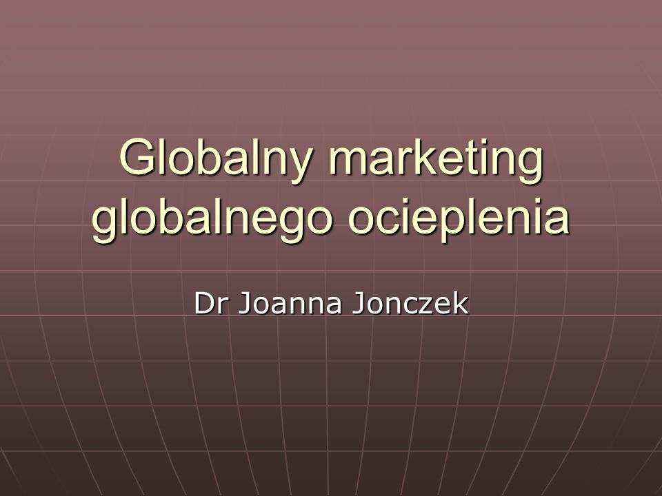 Globalny marketing globalnego ocieplenia