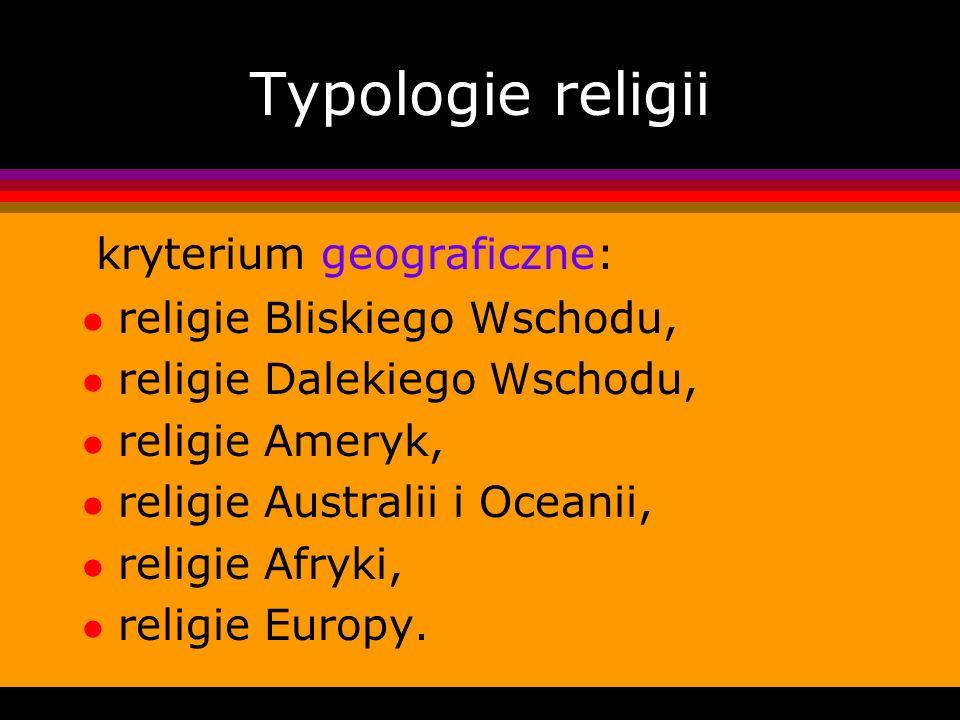 Typologie religii kryterium geograficzne: religie Bliskiego Wschodu,