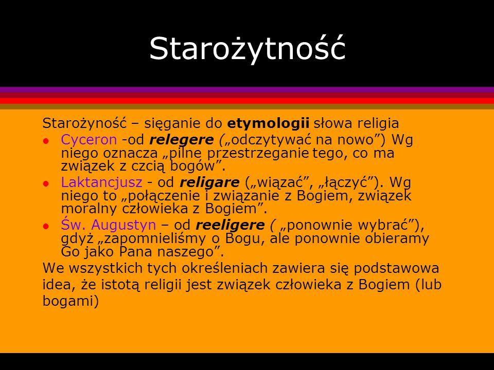 Starożytność Starożyność – sięganie do etymologii słowa religia