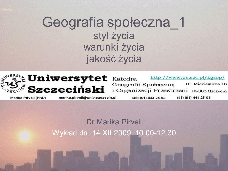 Geografia społeczna_1 styl życia warunki życia jakość życia