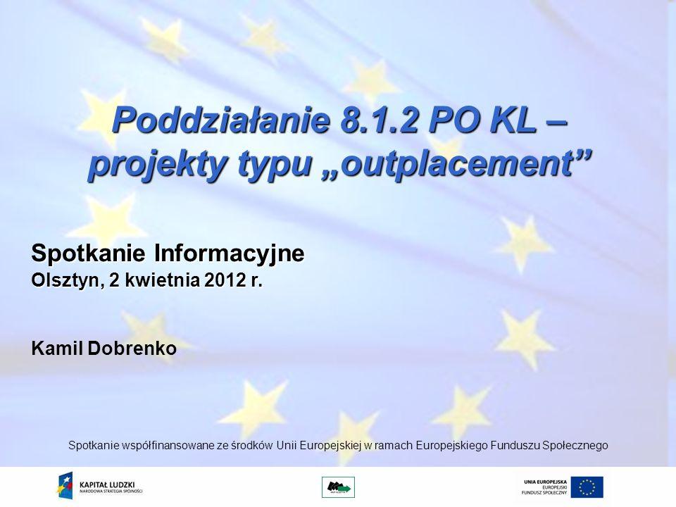 """Poddziałanie 8.1.2 PO KL – projekty typu """"outplacement"""