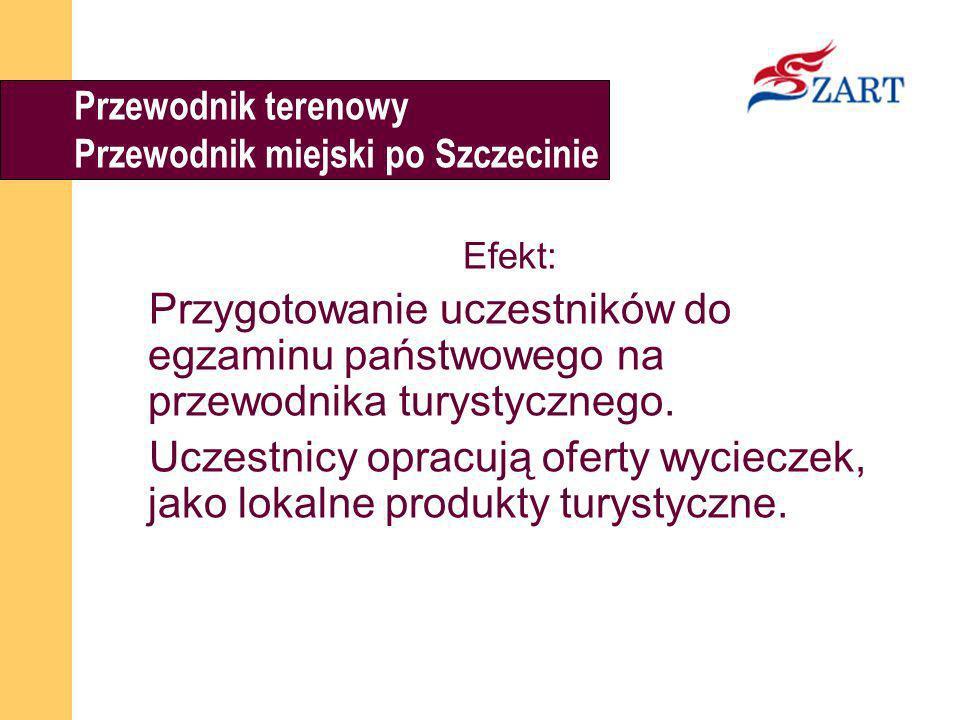 Przewodnik terenowyPrzewodnik miejski po Szczecinie. Efekt: Przygotowanie uczestników do egzaminu państwowego na przewodnika turystycznego.
