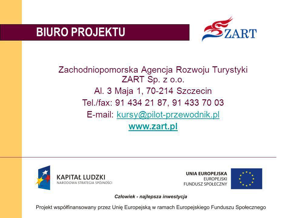 BIURO PROJEKTU Zachodniopomorska Agencja Rozwoju Turystyki ZART Sp. z o.o. Al. 3 Maja 1, 70-214 Szczecin.