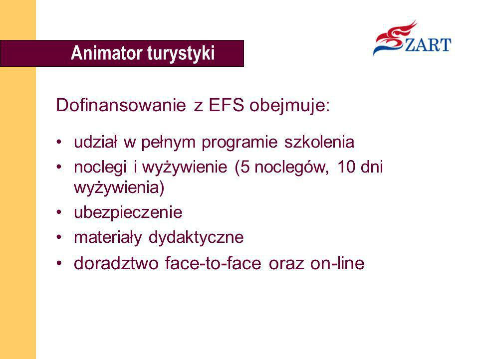 Animator turystyki Dofinansowanie z EFS obejmuje: