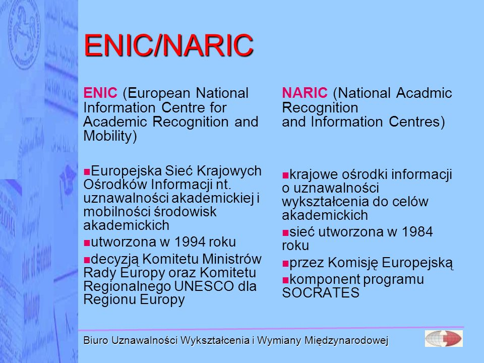 ENIC/NARIC ENIC (European National Information Centre for Academic Recognition and Mobility)