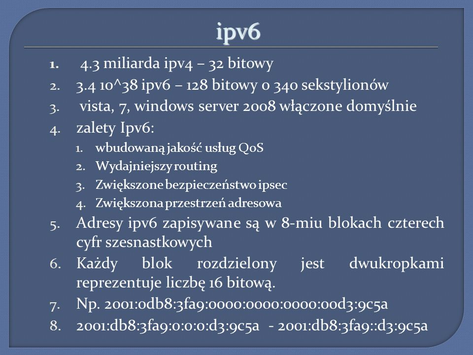 ipv6 4.3 miliarda ipv4 – 32 bitowy