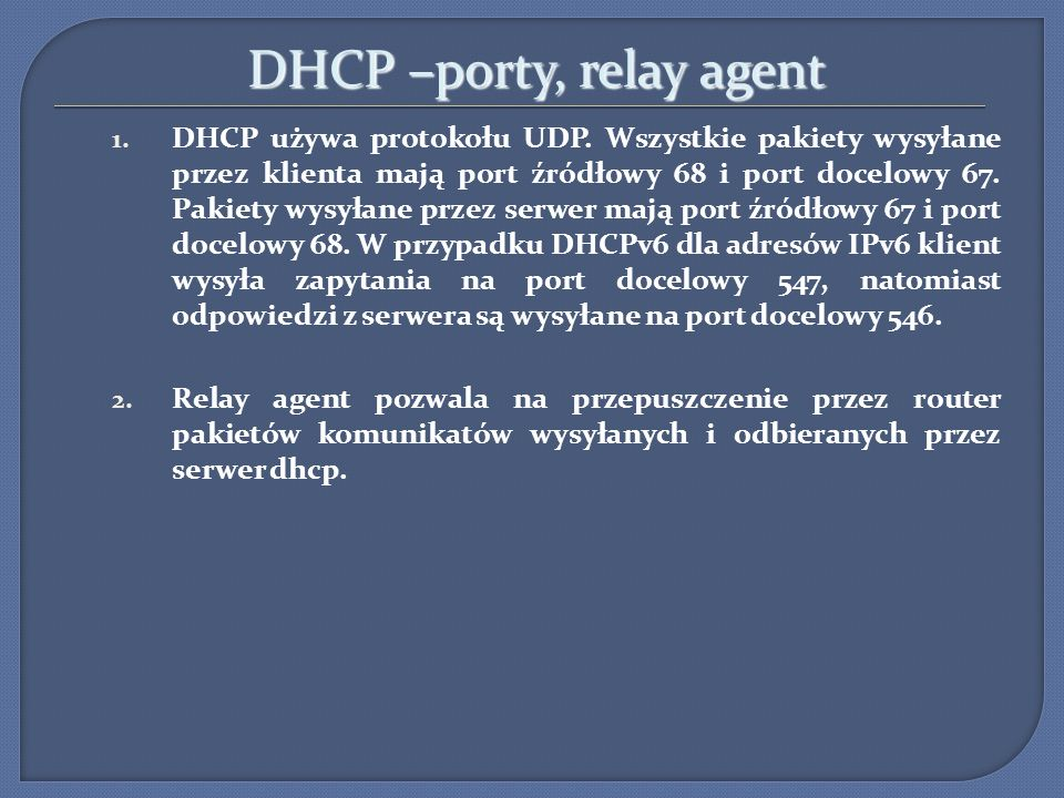 DHCP –porty, relay agent