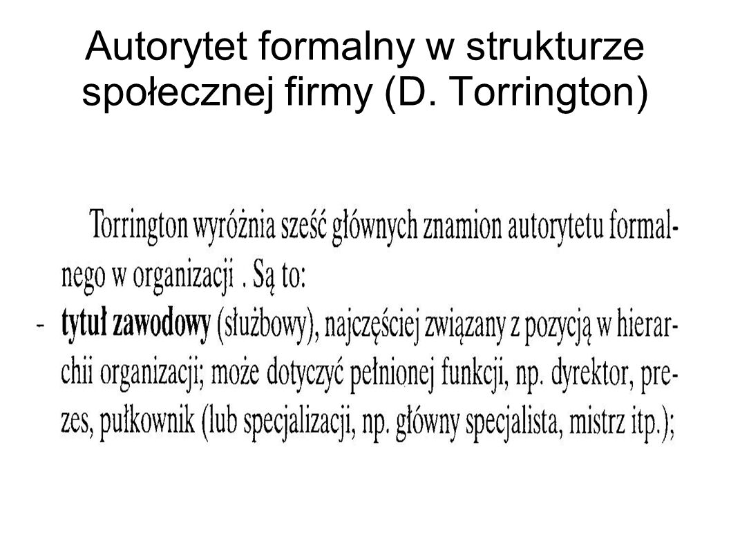 Autorytet formalny w strukturze społecznej firmy (D. Torrington)
