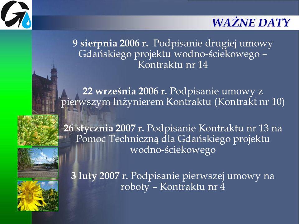 3 luty 2007 r. Podpisanie pierwszej umowy na roboty – Kontraktu nr 4