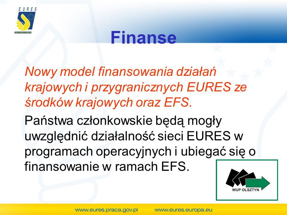 Finanse Nowy model finansowania działań krajowych i przygranicznych EURES ze środków krajowych oraz EFS.