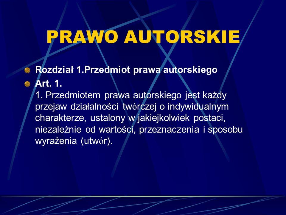 PRAWO AUTORSKIE Rozdział 1.Przedmiot prawa autorskiego