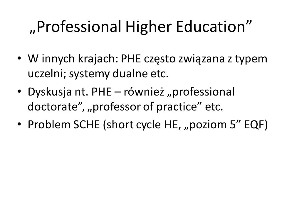 """Professional Higher Education"