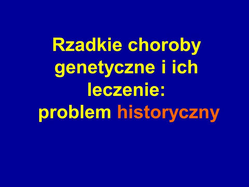 Rzadkie choroby genetyczne i ich leczenie: problem historyczny