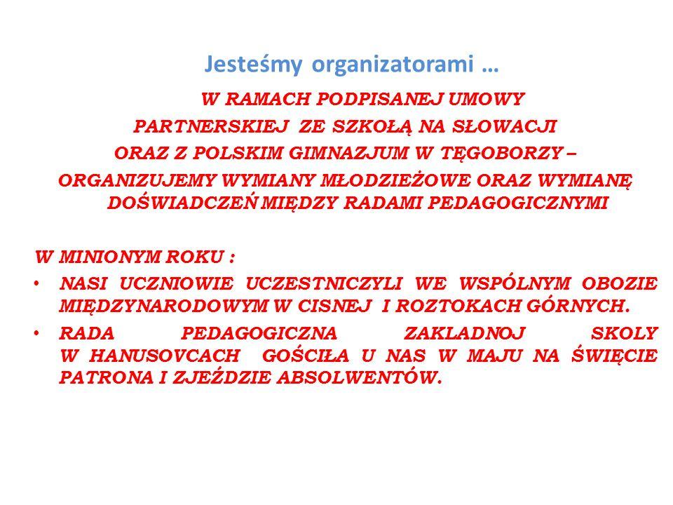 Jesteśmy organizatorami …