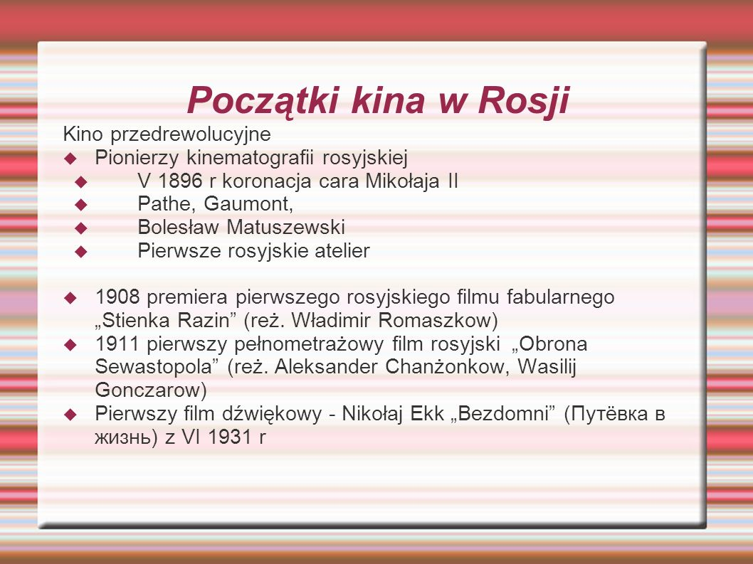 Początki kina w Rosji Kino przedrewolucyjne